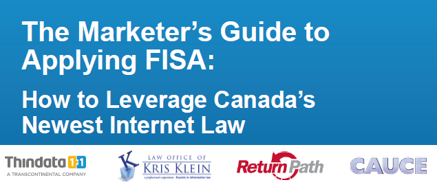 The Marketer's Guide to Applying FISA: How to Leverage Canada's Newest Internet Law
